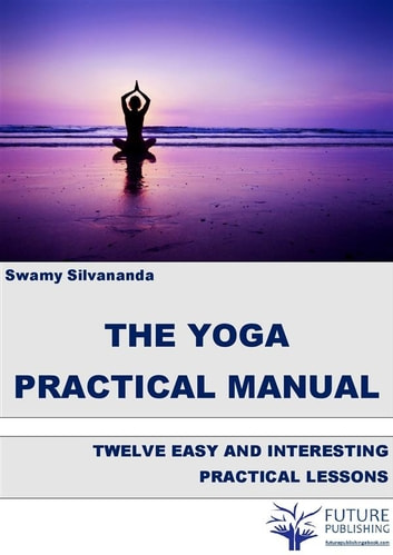 the yoga practical manual written by swamy silvananda